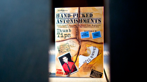 Hand-picked Astonishments (Thumb Tips) by Paul Harris and Joshua Jay